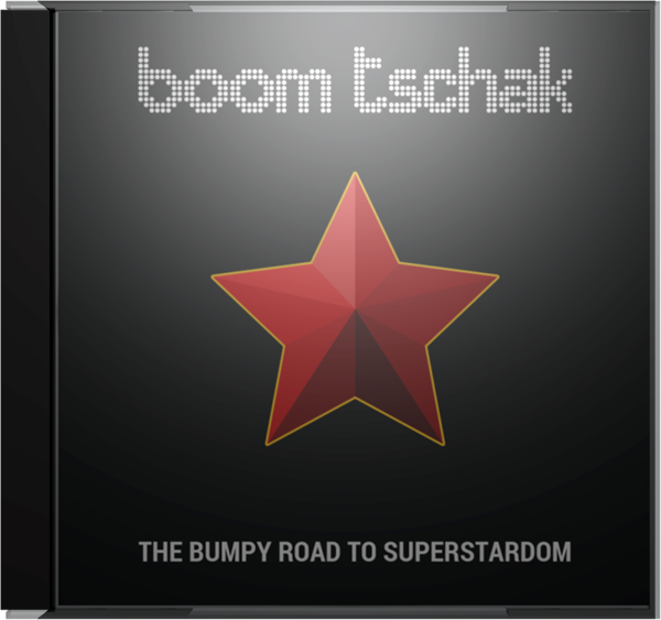 The Bumpy Road to Superstardom EP by Boomtschak cover art